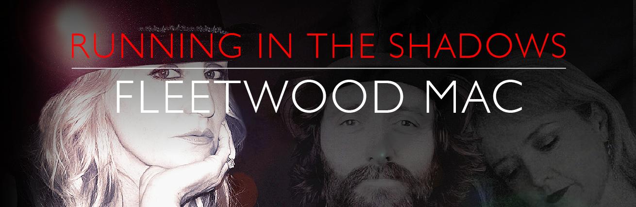 Running In The Shadows - Fleetwood Mac Show